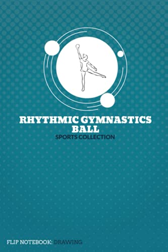 Rhythmic Gymnastics Ball - Sports Collection, Flip Notebook:Drawing, Size 6x9, 120 Sheets, Green