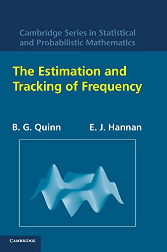 The Estimation and Tracking of Frequency (Cambridge Series in Statistical and Probabilistic Mathematics)