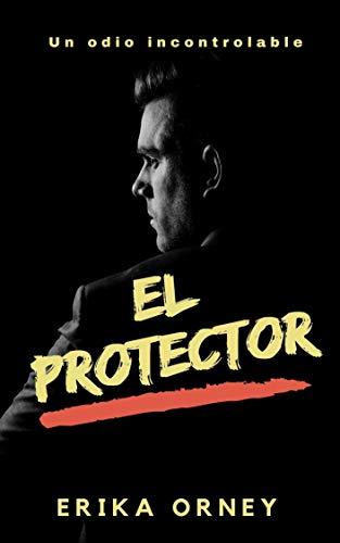 EL PROTECTOR de Erika Orney