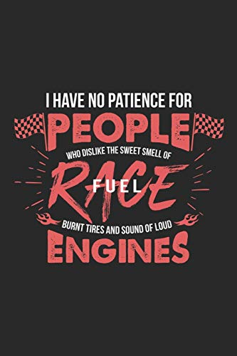 I have no patience for people who dislike the sweet smell of race fuel: Notebook 6x9 Checkered White Paper 118 Pages | Drag Racing