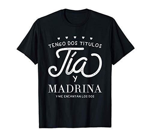 Tengo Dos Titulos Tía Y Madrina Y Me Encantan Los Dos Camiseta