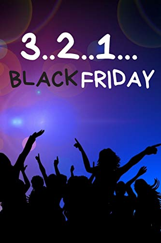 Notebook: Black Friday: Plan your purchases and save money during this amazing sales. | Black Friday, amazon discount, flash sale | sales, promotion | ... planner daily, planner for women, chick lit