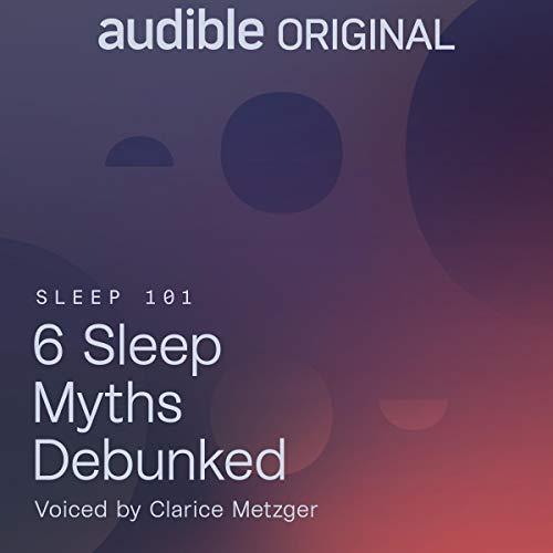 Free Audio Book - 6 Sleep Myths Debunked