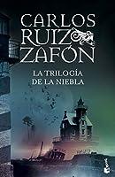 Ruiz Zafón, C: Trilogía de la niebla
