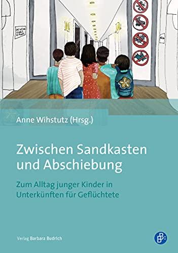 Zwischen Sandkasten und Abschiebung: Zum Alltag junger Kinder in Unterkünften für Geflüchtete