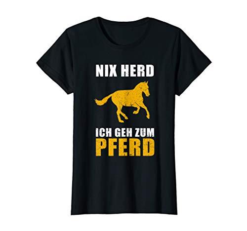 Damen Nix Herd ich geh zum Pferd Geschenk für Pferdeliebhaber T-Shirt