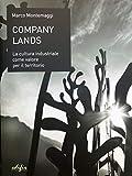 Company lands. La cultura industriale come valore per il territorio