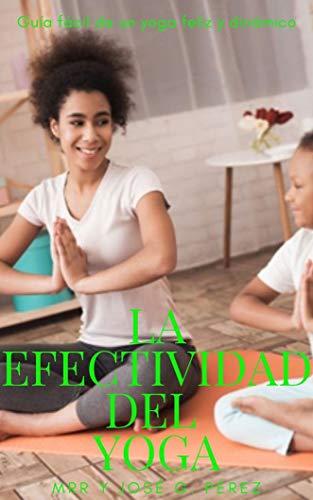 LA EFECTIVIDAD DEL YOGA (Spanish Edition)
