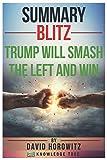 Summary: Blitz: Trump Will Smash The Left And Win by David Horowitz