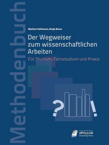 Der Wegweiser zum wissenschaftlichen Arbeiten: Für Studium, Fernstudium und Praxis (Methodenbücher)