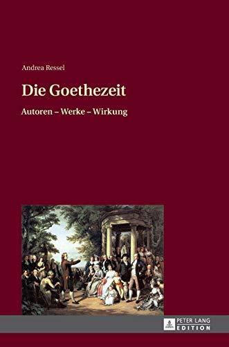 Die Goethezeit: Autoren – Werke – Wirkung