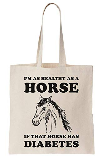 I Am Healthy As A Horse If That Horse Has Diabetes Canvas Tote Bag Tragetasche