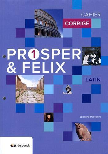 Latin Prosper & Felix 1 : Cahier corrigé