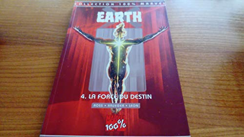 Earth X, tome 4 : La Force du Destin