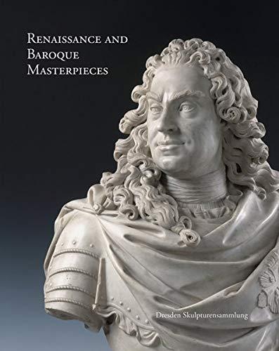 Renaissance and Baroque Masterpieces: Dresden Skulpturensammlung