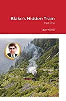 Blake's Hidden Train: Part One