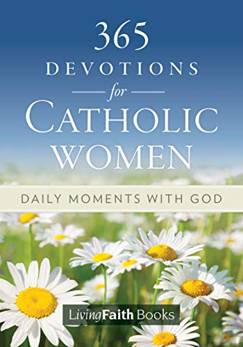 365 Daily Devotions for Catholic Women: Daily Moments with God