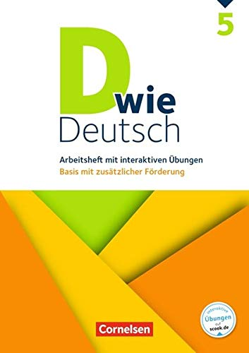 D wie Deutsch - Das Sprach- und Lesebuch für alle: 5. Schuljahr - Arbeitsheft mit interaktiven Übungen auf scook.de: Basis mit zusätzlicher Förderung