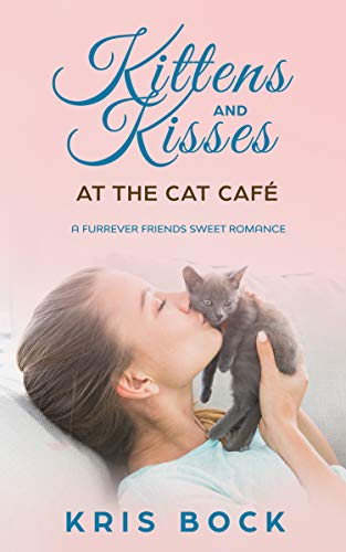 Kittens and Kisses at the Cat Café by Kris Bock ebook deal