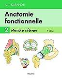 Anatomie fonctionnelle vol. 2 - Membre inférieur (French Edition)