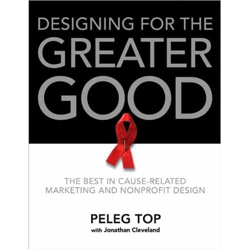 Designing for the Greater Good: The Best of Non-Profit and Cause-Related Marketing and Nonprofit Design (English Edition)