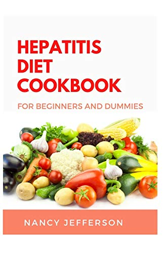 Hepatitis Cookbook For Beginners and Dummies: Delectable recipes that boost liver immunity to prevent hepatitis!