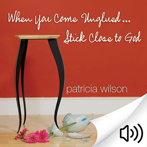 When You Come Unglued...Stick Close to God cover art