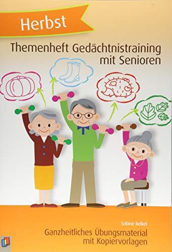 Themenheft Gedächtnistraining mit Senioren: Herbst: Ganzheitliches Übungsmaterial mit Kopiervorlagen (Themenheft Gedächtnistraining mit Senioren und Seniorinnen)