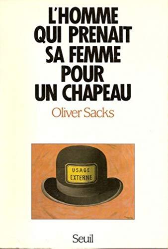 Lhomme qui prenait sa femme pour un chapeau, et autres récits cliniques (La couleur des idées)