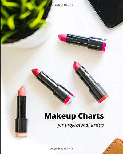Makeup Charts for Professional Artists: Blank make up charts and face templates complete with yearly...
