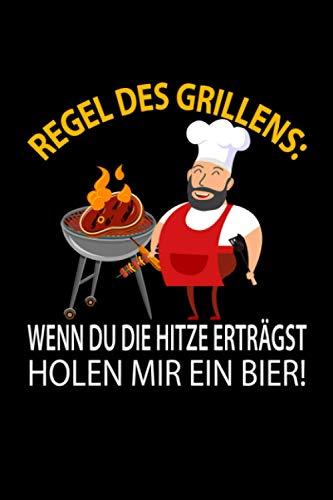 Regel des Grillens: Wenn du die Hitze erträgst holen mir ein Bier!: Kariertes DIN A5 Notizbuch Notizheft für Grillmeister