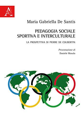 Pedagogia sociale, sportiva e interculturale. La prospettiva di Pierre de Coubertin