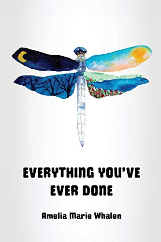 Everything You've Ever Done: A Memoir of Unconditional Love and Spiritual Discovery