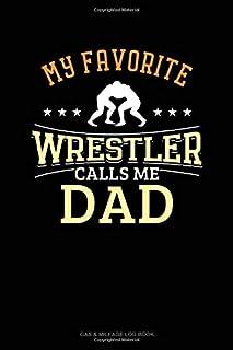 My Favorite Wrestler Calls Me Dad: Gas & Mileage Log Book