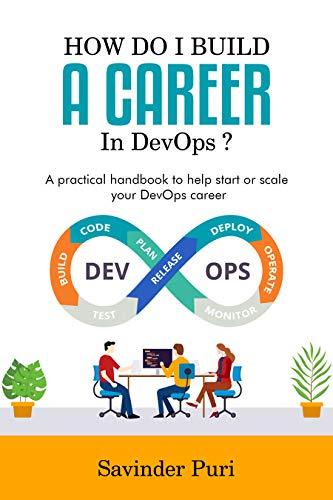 How do I build a career in DevOps?: A practical handbook to help you start or scale up your career in DevOps