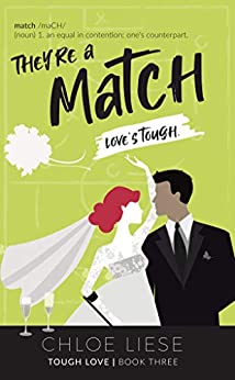 They're a Match (Tough Love Book 3) by [Chloe Liese]