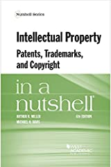 Intellectual Property, Patents, Trademarks, and Copyright in a Nutshell (Nutshells) Kindle Edition