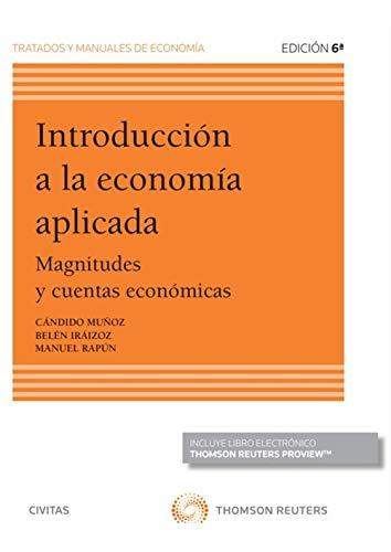 Introducción a la economía aplicada: Magnitudes y cuentas económicas (Tratados y Manuales de Economía)