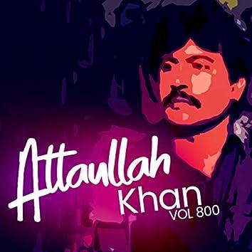 Atta Ullah Khan, Vol. 800