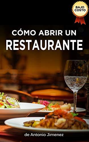 Cómo Abrir Un Restaurante: Plan De Negocio Con Poco Dinero
