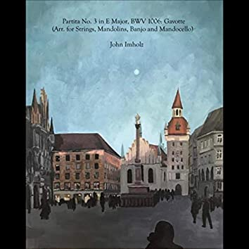 Violin Partita No. 3 in E Major, BWV 1006: III. Gavotte (Arr. for Strings, Mandolins, Banjo and Mandocello)