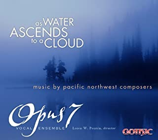 As Water Ascends to a Cloud by Opus 7 Vocal Ensemble (2013-05-04)