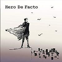 Hero De Facto
