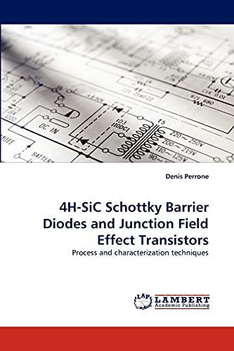 4H-SiC Schottky Barrier Diodes and Junction Field Effect Transistors: Process and characterization techniques