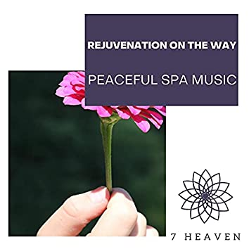 Rejuvenation On The Way - Peaceful Spa Music