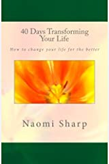 40 Days Transforming Your Life: How to change you life for the better Paperback