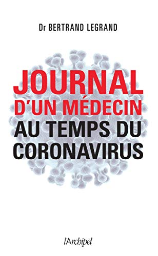 Journal d'un médecin au temps du coronavirus (French Edition)