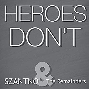 Heroes Don't