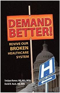 Demand Better! Revive Our Broken Healthcare System