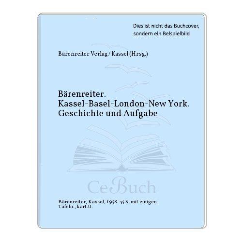 Bärenreiter. Kassel-Basel-London-New York. Geschichte und Aufgabe